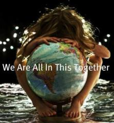 http://www.thisisyourplanet.com/submission_files/8519We_are_all_in_this_together.jpg