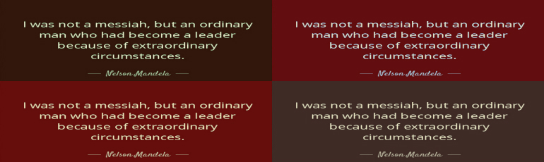 FP1quote-i-was-not-a-messiah-but-an-ordinary-man-who-had-become-a-leader-because-of-extraordinary-nelson-mandela-18-53-29